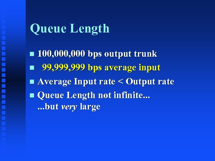 Queue Length 100, 000 bps output trunk n 99, 999 bps average input n