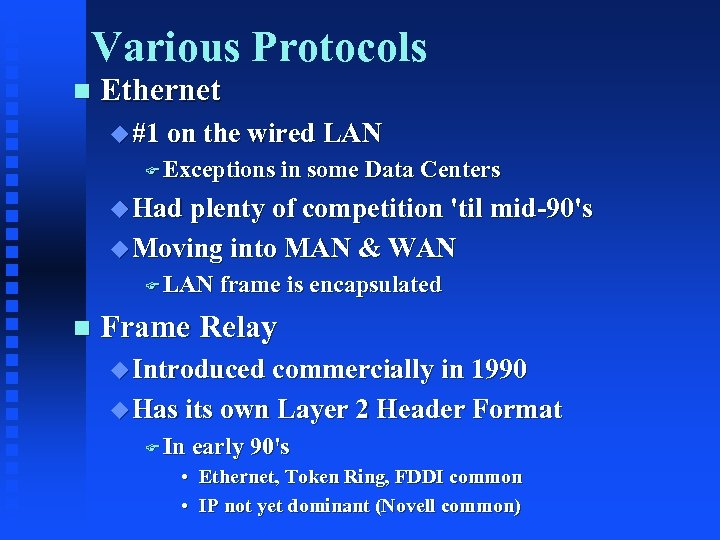 Various Protocols n Ethernet u #1 on the wired LAN F Exceptions in some