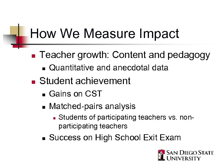 How We Measure Impact n Teacher growth: Content and pedagogy n n Quantitative and