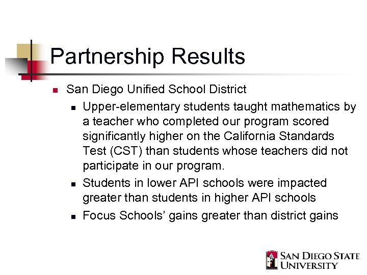 Partnership Results n San Diego Unified School District n Upper-elementary students taught mathematics by