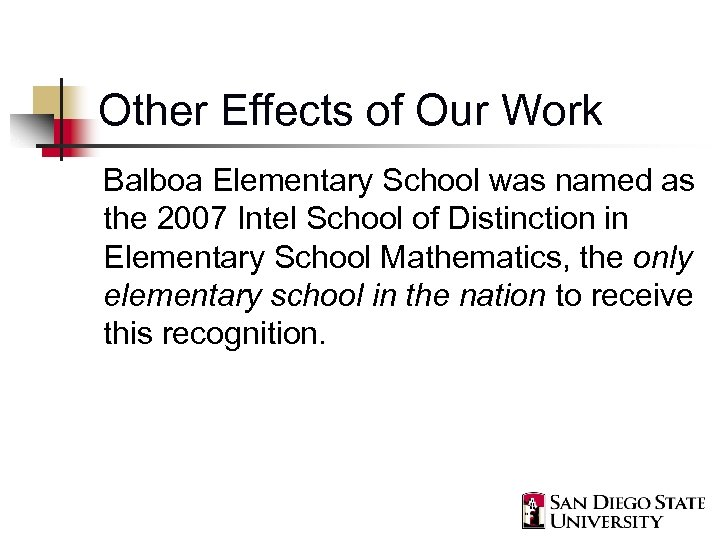 Other Effects of Our Work Balboa Elementary School was named as the 2007 Intel