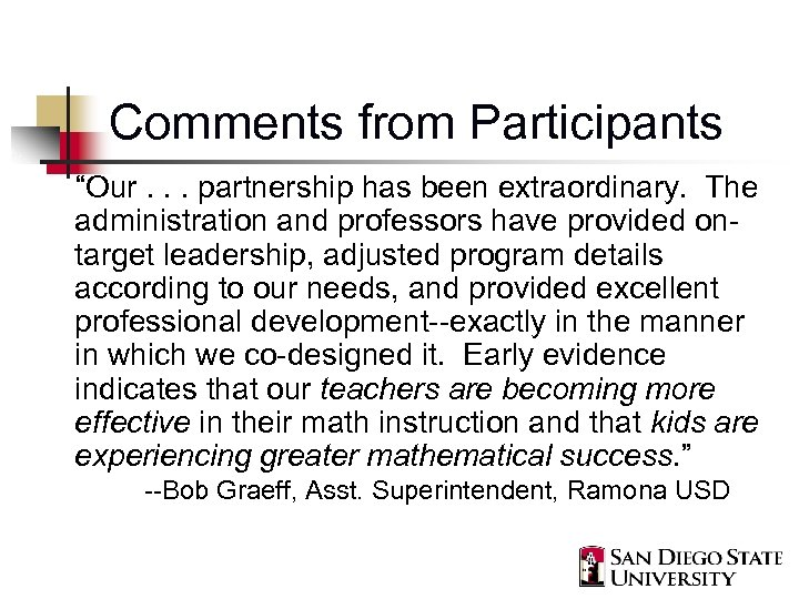 """Comments from Participants """"Our. . . partnership has been extraordinary. The administration and professors"""