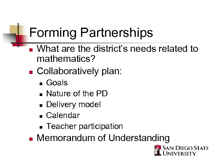 Forming Partnerships n n What are the district's needs related to mathematics? Collaboratively plan: