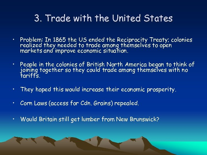 3. Trade with the United States • Problem: In 1865 the US ended the