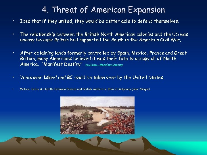 4. Threat of American Expansion • Idea that if they united, they would be