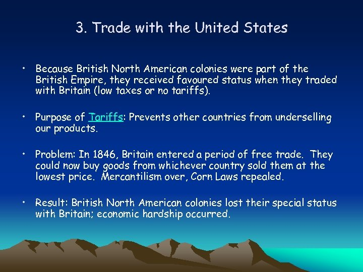 3. Trade with the United States • Because British North American colonies were part