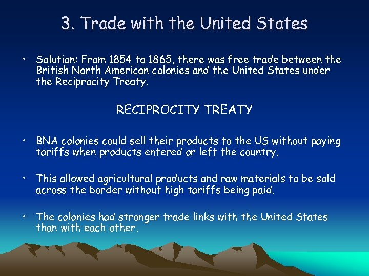 3. Trade with the United States • Solution: From 1854 to 1865, there was