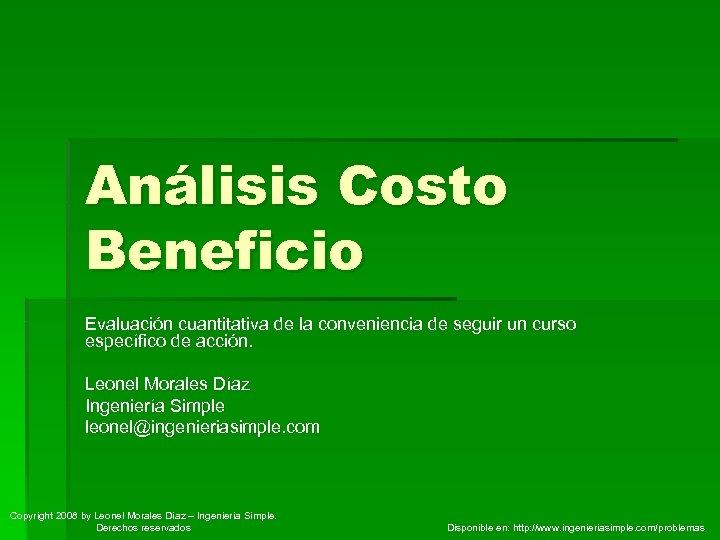 Análisis Costo Beneficio Evaluación cuantitativa de la conveniencia de seguir un curso específico de