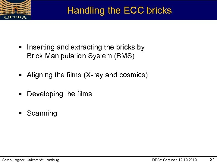 Handling the ECC bricks § Inserting and extracting the bricks by Brick Manipulation System