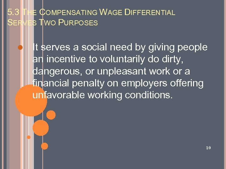 5. 3 THE COMPENSATING WAGE DIFFERENTIAL SERVES TWO PURPOSES l It serves a social