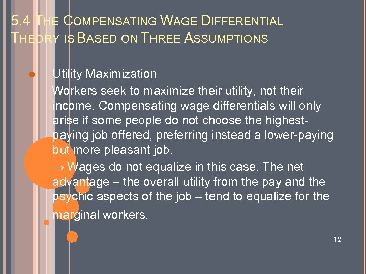 5. 4 THE COMPENSATING WAGE DIFFERENTIAL THEORY IS BASED ON THREE ASSUMPTIONS l Utility