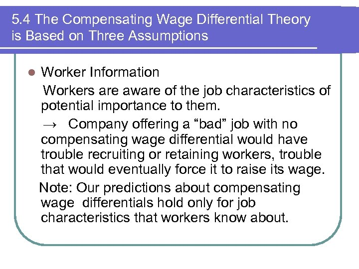 5. 4 The Compensating Wage Differential Theory is Based on Three Assumptions l Worker