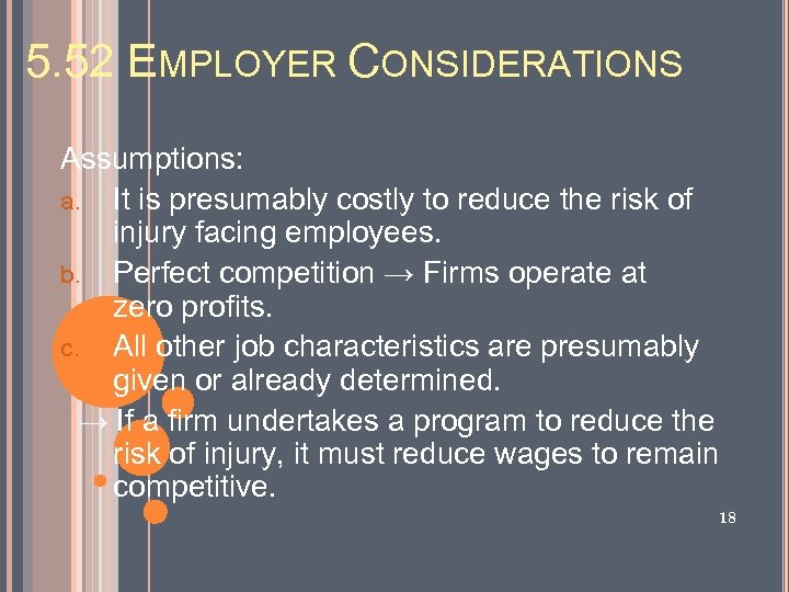 5. 52 EMPLOYER CONSIDERATIONS Assumptions: a. It is presumably costly to reduce the risk