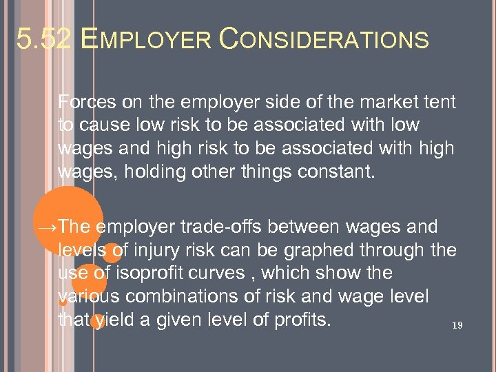 5. 52 EMPLOYER CONSIDERATIONS Forces on the employer side of the market tent to