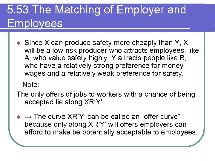 5. 53 The Matching of Employer and Employees l Since X can produce safety