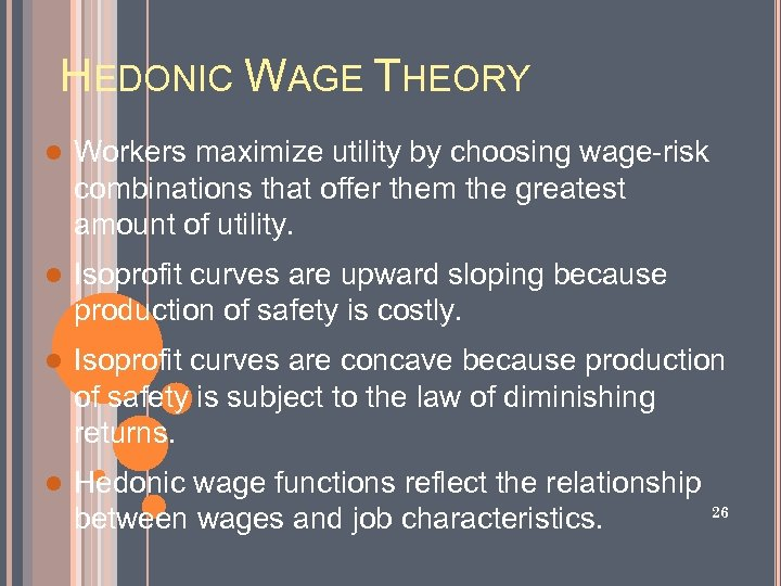 HEDONIC WAGE THEORY l Workers maximize utility by choosing wage-risk combinations that offer them