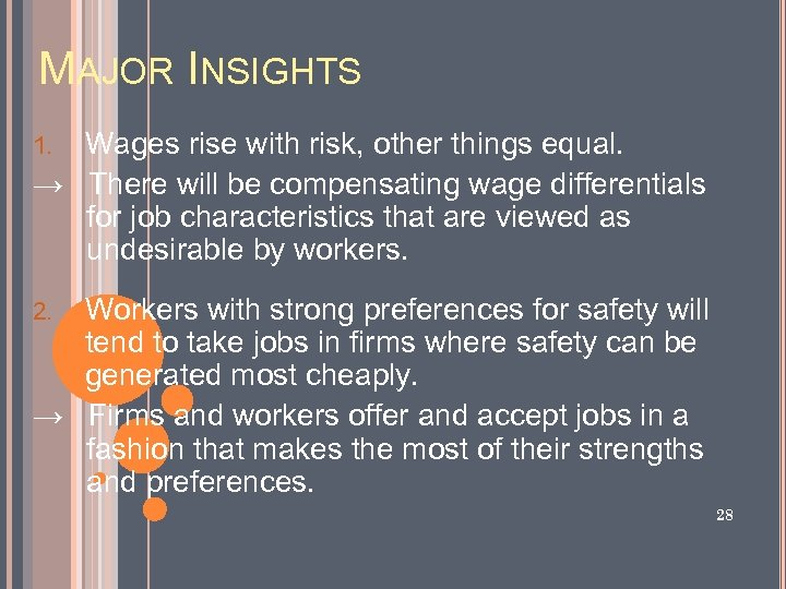 MAJOR INSIGHTS Wages rise with risk, other things equal. → There will be compensating
