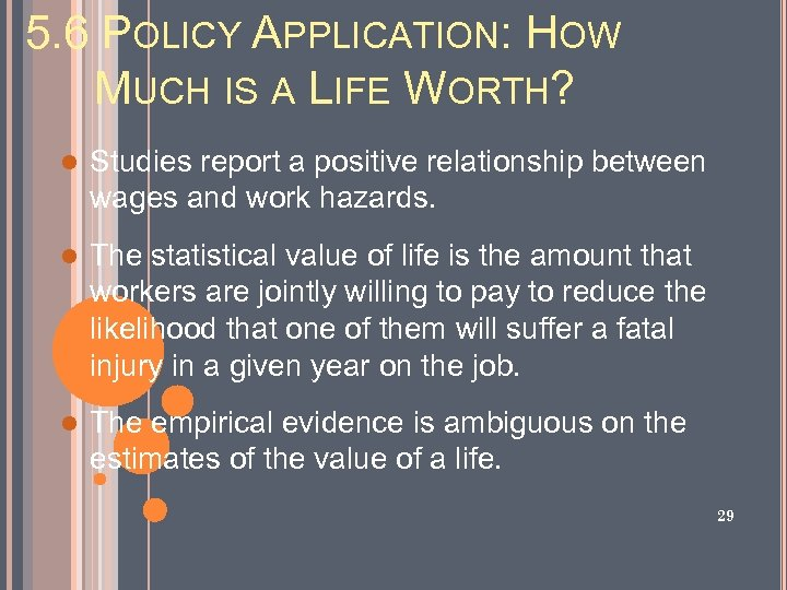 5. 6 POLICY APPLICATION: HOW MUCH IS A LIFE WORTH? l Studies report a