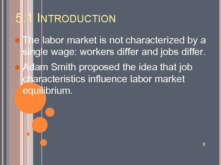 5. 1 INTRODUCTION l The labor market is not characterized by a single wage: