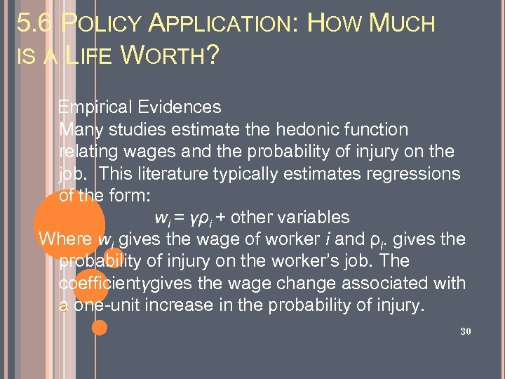 5. 6 POLICY APPLICATION: HOW MUCH IS A LIFE WORTH? Empirical Evidences Many studies