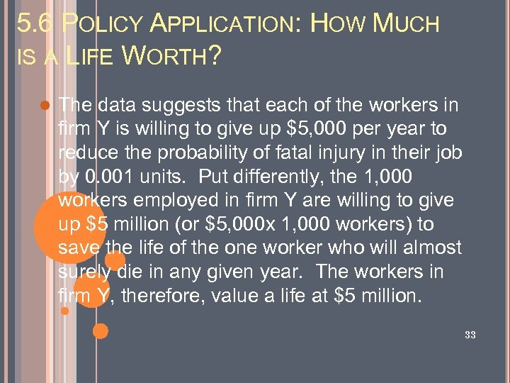 5. 6 POLICY APPLICATION: HOW MUCH IS A LIFE WORTH? l The data suggests