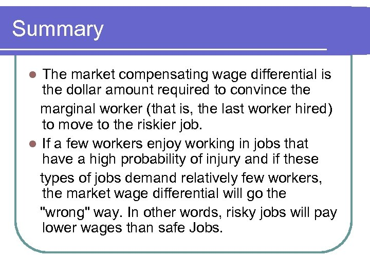 Summary The market compensating wage differential is the dollar amount required to convince the