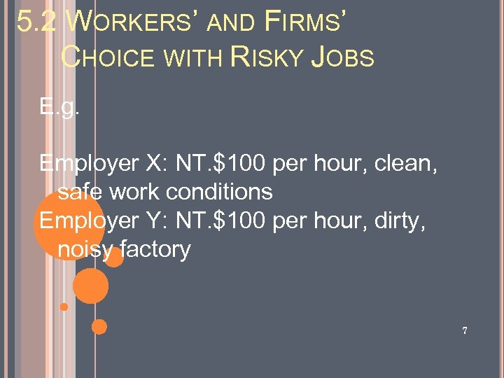 5. 2 WORKERS' AND FIRMS' CHOICE WITH RISKY JOBS E. g. Employer X: NT.