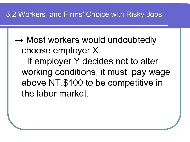 5. 2 Workers' and Firms' Choice with Risky Jobs → Most workers would undoubtedly