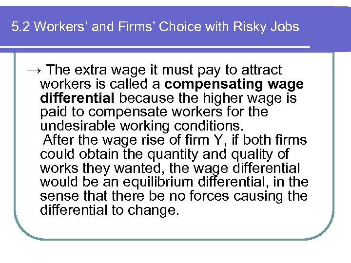 5. 2 Workers' and Firms' Choice with Risky Jobs → The extra wage it