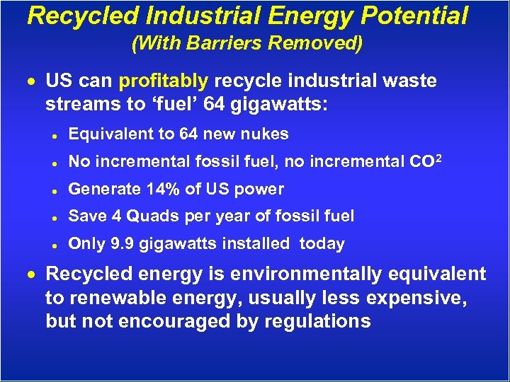 Recycled Industrial Energy Potential (With Barriers Removed) · US can profitably recycle industrial waste