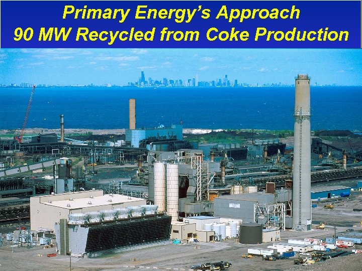 Primary Energy's Approach 90 MW Recycled from Coke Production