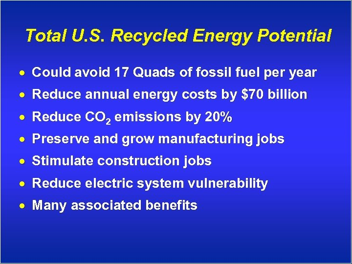 Total U. S. Recycled Energy Potential · Could avoid 17 Quads of fossil fuel