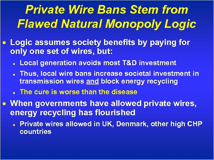 Private Wire Bans Stem from Flawed Natural Monopoly Logic · Logic assumes society benefits