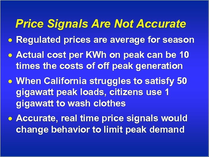 Price Signals Are Not Accurate · Regulated prices are average for season · Actual