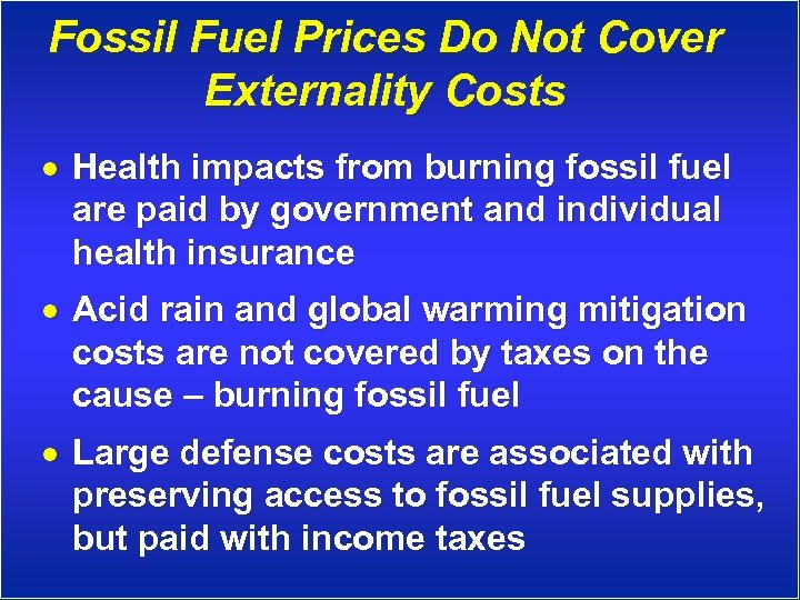 Fossil Fuel Prices Do Not Cover Externality Costs · Health impacts from burning fossil