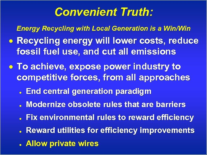 Convenient Truth: Energy Recycling with Local Generation is a Win/Win · Recycling energy will