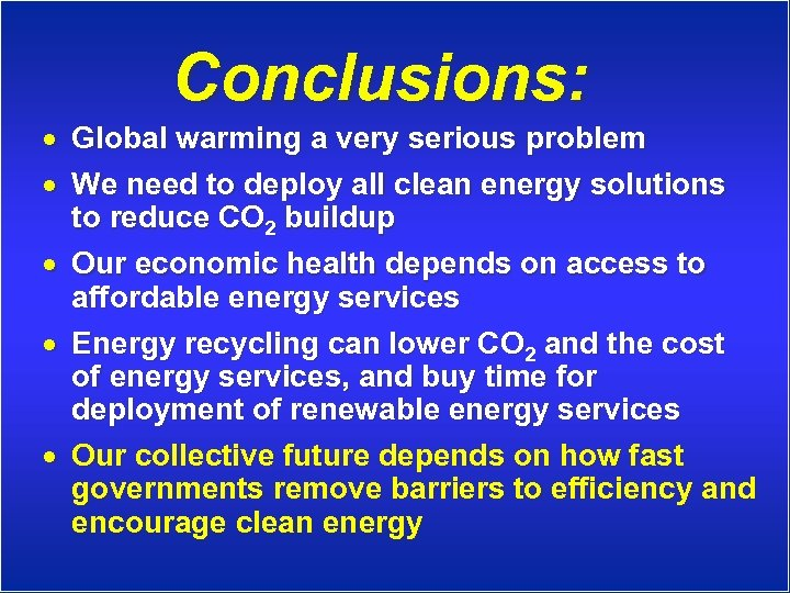 Conclusions: · Global warming a very serious problem · We need to deploy all