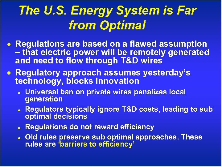 The U. S. Energy System is Far from Optimal · Regulations are based on