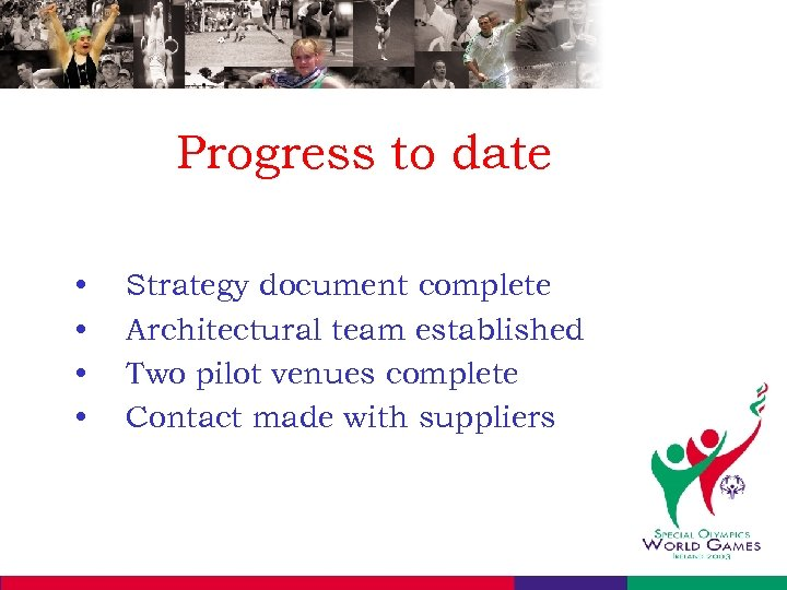 Progress to date • • Strategy document complete Architectural team established Two pilot venues