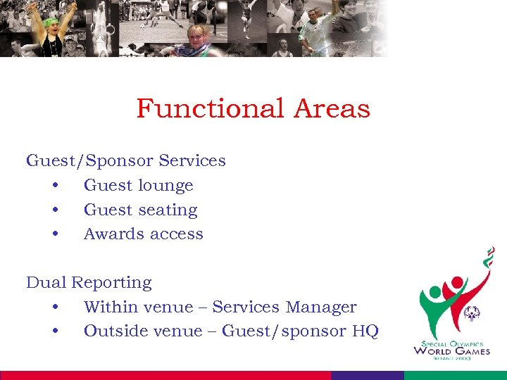 Functional Areas Guest/Sponsor Services • Guest lounge • Guest seating • Awards access Dual