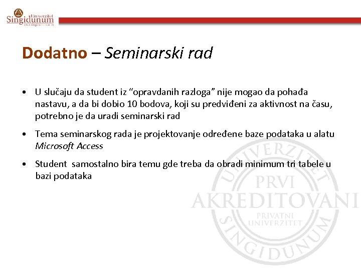 """Dodatno – Seminarski rad • U slučaju da student iz """"opravdanih razloga"""" nije mogao"""