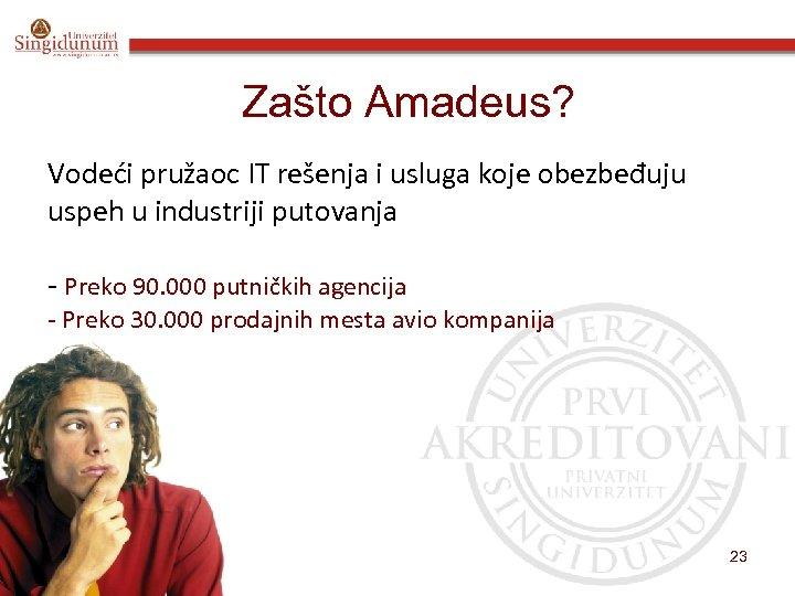 Zašto Amadeus? Vodeći pružaoc IT rešenja i usluga koje obezbeđuju uspeh u industriji putovanja