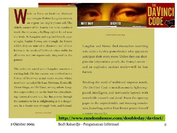 http: //www. randomhouse. com/doubleday/davinci/ 2 Oktober 2005 Budi Rahardjo - Pengamanan Informasi 5