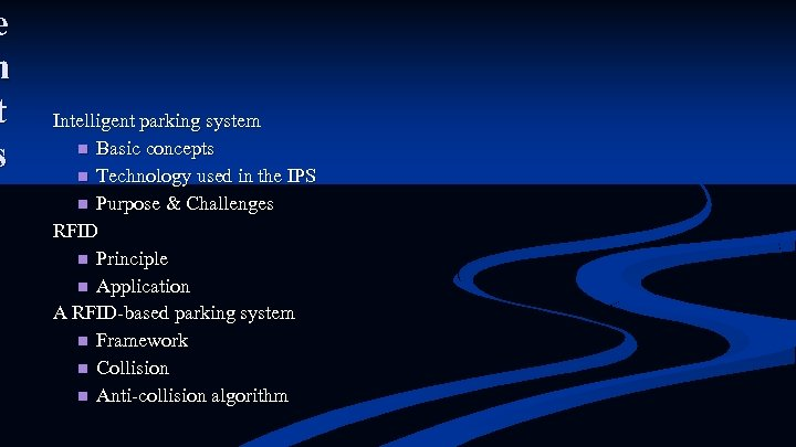 e n t s Intelligent parking system n Basic concepts n Technology used in