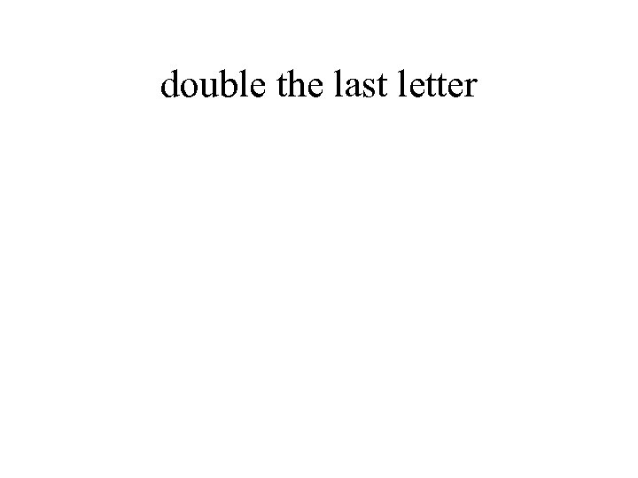 double the last letter