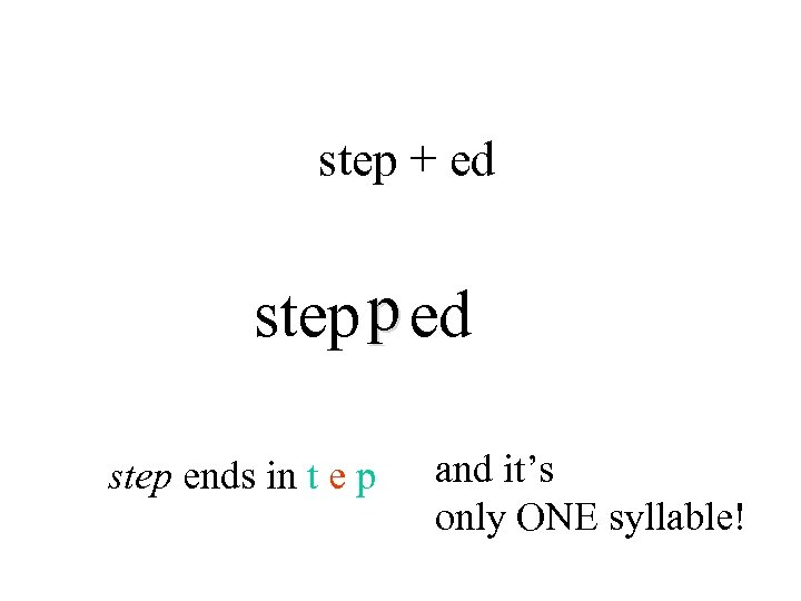 step + ed step p ed step ends in t e p and it's