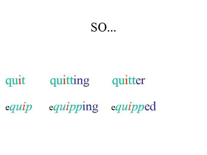 SO. . . quitting quitter equipping equipped