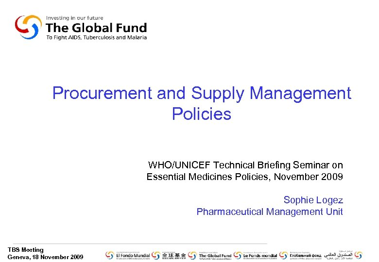 Procurement and Supply Management Policies WHO/UNICEF Technical Briefing Seminar on Essential Medicines Policies, November