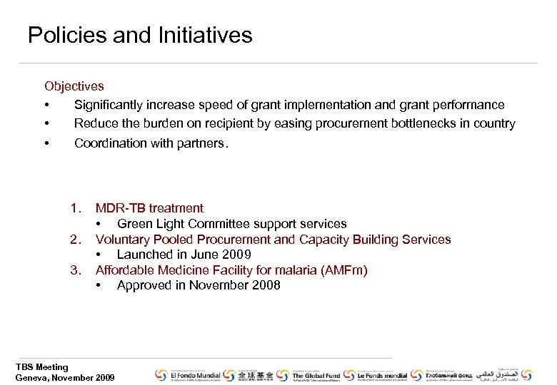 Policies and Initiatives Objectives • Significantly increase speed of grant implementation and grant performance