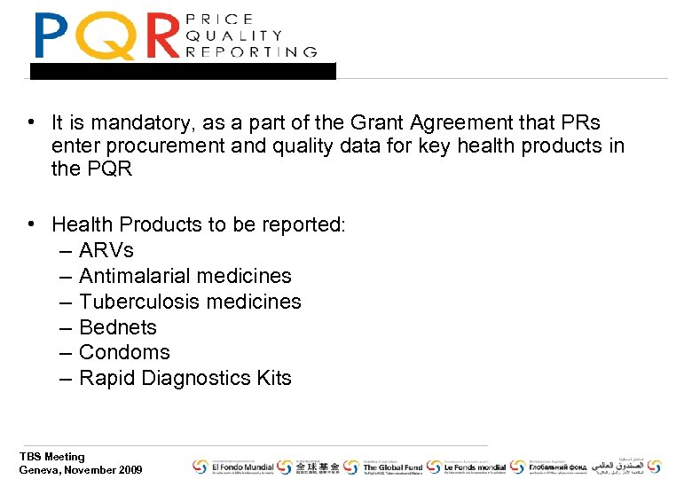 • It is mandatory, as a part of the Grant Agreement that PRs